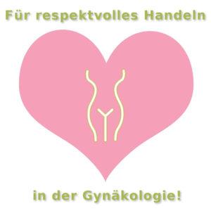 Für respektvolles Handeln in der Gynäkologie!